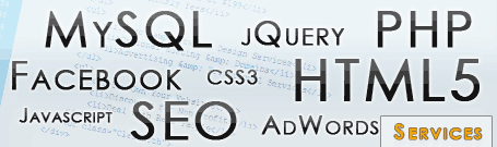 Our services include HTML5, jQuery, PHP, CSS3 and MySQL